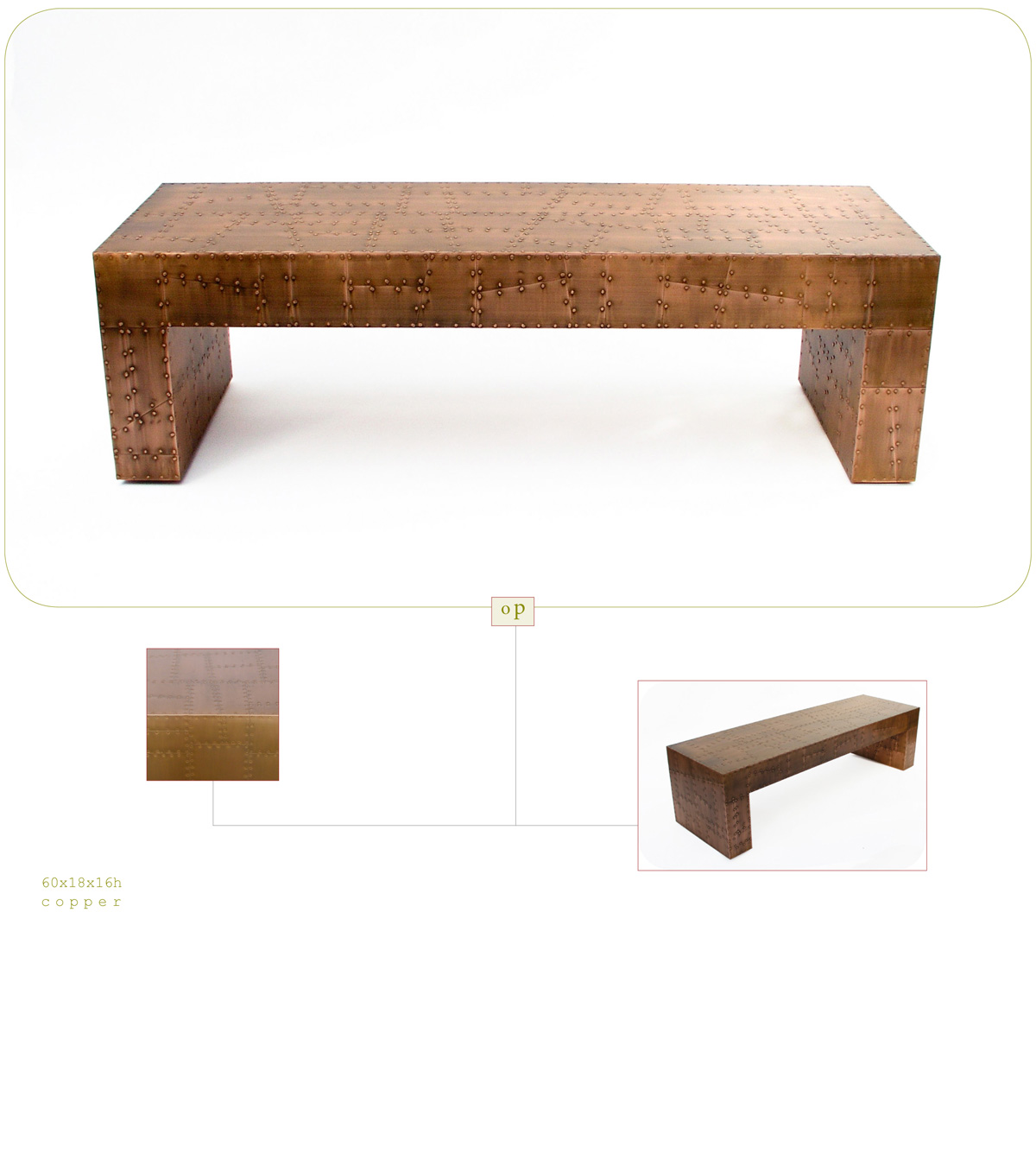 Op is a contemporary coffee table made out of copper measuring 60 x 18 x 16 inches made by Chad Manley Design.