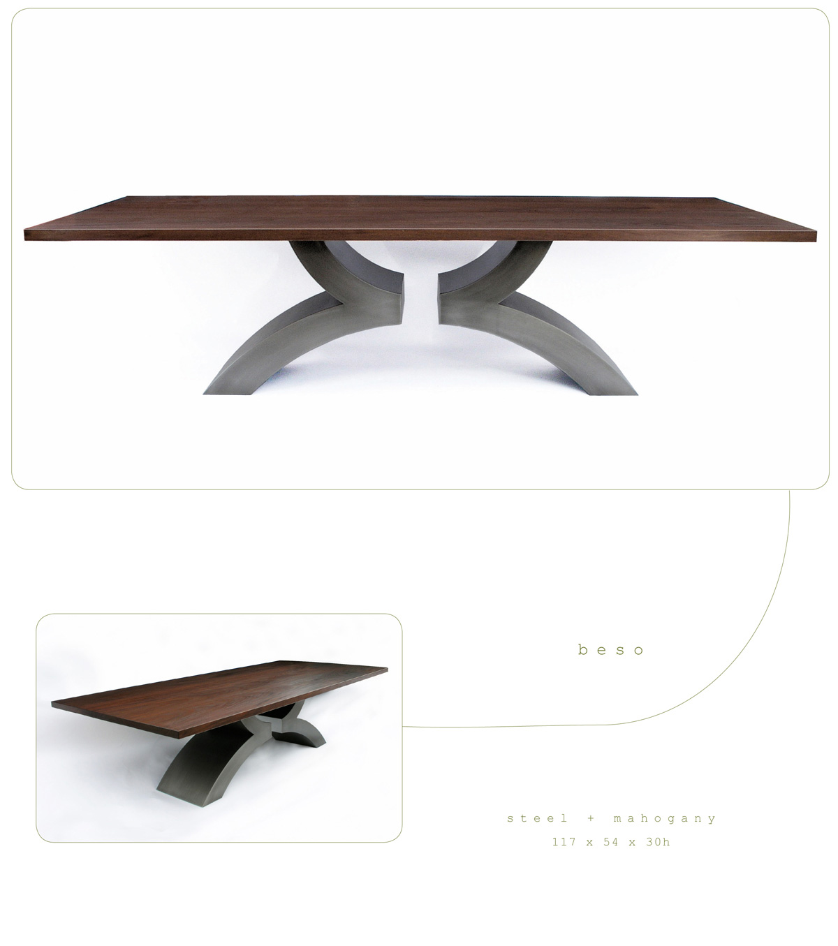 Beso is a contemporary dining table made out of steel and mahogany measuring 117 x 54 x 30 inches made by Chad Manley Design.